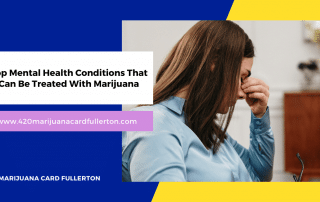 Top Mental Health Conditions That Can Be Treated With Marijuana